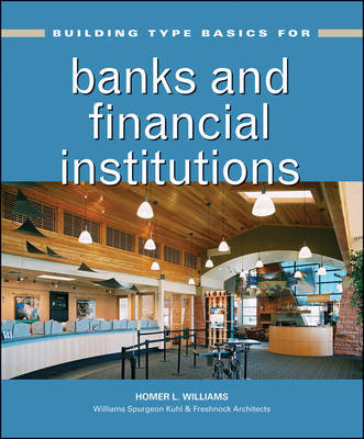 Building Type Basics for Banks and Financial Institutions by Homer Williams