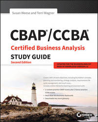 CBAP / CCBA Certified Business Analysis Study Guide by Susan A. Weese
