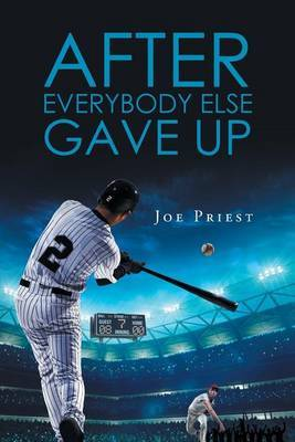 After Everybody Else Gave Up by Joe Priest image