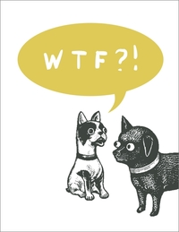 Breathless: WTF Greeting Card