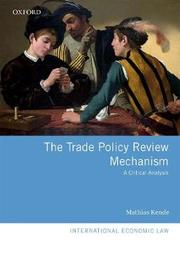The Trade Policy Review Mechanism by Mathias Kende