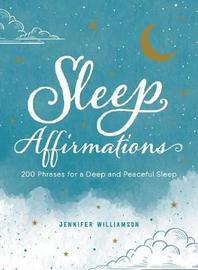 Sleep Affirmations by Jennifer Williamson
