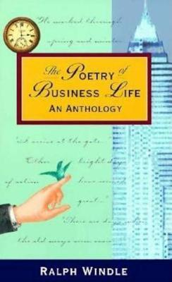 The Poetry of Business Life: An Anthology by Ralph Windle image