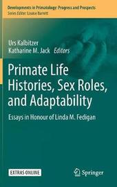 Primate Life Histories, Sex Roles, and Adaptability image
