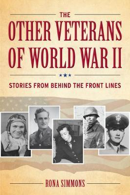 The Other Veterans of World War II by Rona Simmons