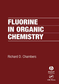 Fluorine in Organic Chemistry by Richard D. Chambers