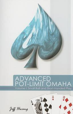 Advanced Pot-limit Omaha by Jeff Hwang image
