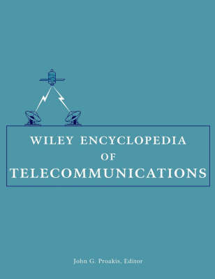 Wiley Encyclopedia of Telecommunications by J. G. Proakis