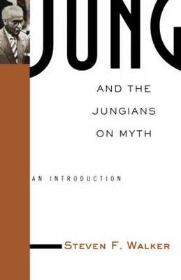 Jung and the Jungians on Myth by Steven F. Walker image