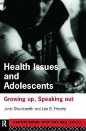 Health Issues and Adolescents by Janet Shucksmith image