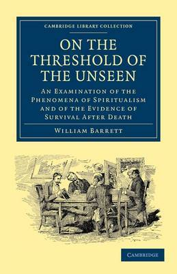 On the Threshold of the Unseen by William Fletcher Barrett