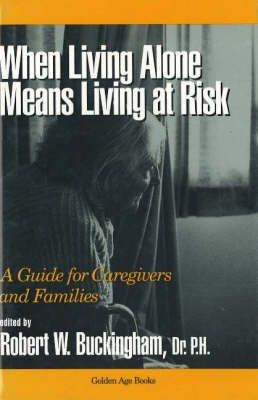 When Living Alone Means Living at Risk: A Guide for Caregivers and Families