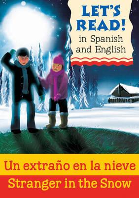 Stranger in the Snow/Un extrano en la nieve by Lynne Benton