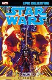 Star Wars Legends Epic Collection: The Rebellion Vol. 1 by John Wagner
