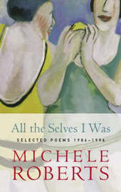 All the Selves I Was by Michele Roberts image