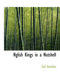Nglish Kings in a Nutshell by Gail Hamilton
