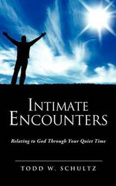 Intimate Encounters by Todd W. Schultz