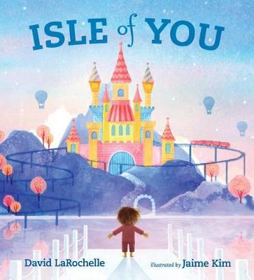 Isle of You by LaRochelle David