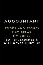 Accountant ... Sticks and Stones May Break My Bones But Spreadsheets Will Never Hurt Me by Studygo Official