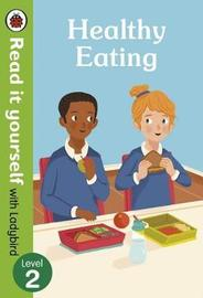 Healthy Eating: Read it yourself with Ladybird Level 2 by Ladybird