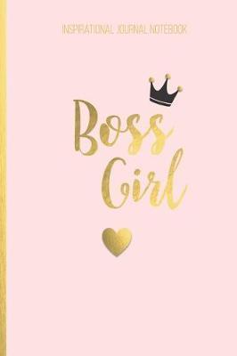 Inspirational Journal Notebook Boss Girl by Boss Girl Life