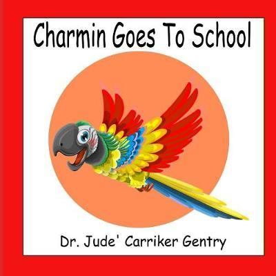Charmin Goes To School by Jude Carriker Gentry