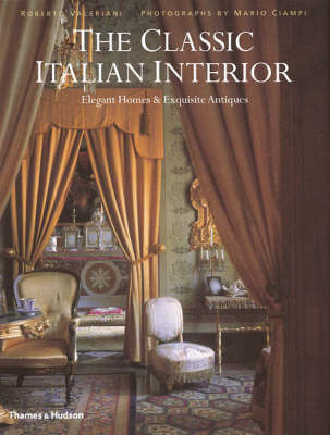 The Classic Italian Interior: Elegant Homes and Exquisite Antiques by Roberto Valeriani image