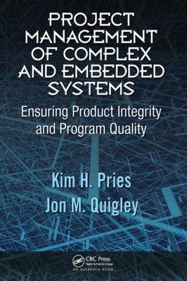 Project Management of Complex and Embedded Systems by Kim H Pries