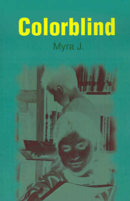 Colorblind by Myra J