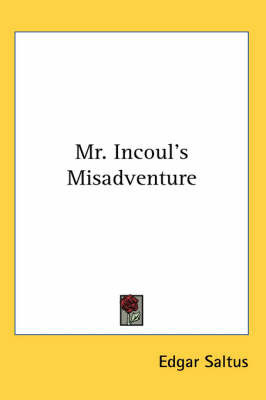 Mr. Incoul's Misadventure by Edgar Saltus