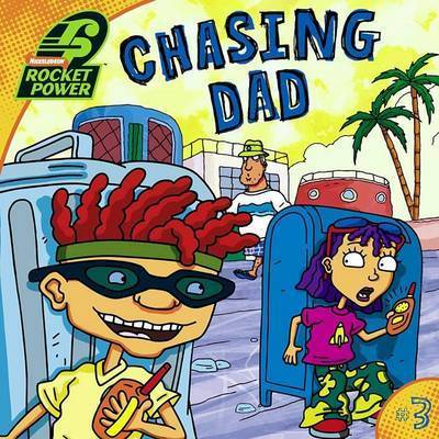 Chasing Dad Rocket Power by Adam Beechen