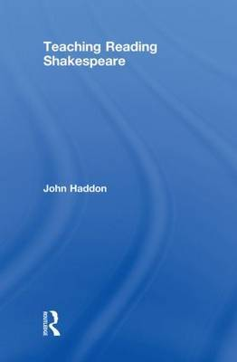 Teaching Reading Shakespeare by John Haddon image