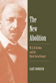 The New Abolition by Gary Dorrien