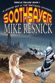 Soothsayer (Oracle Trilogy Book 1) by Mike Resnick