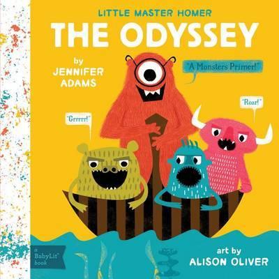 Little Master Homer: The Odyssey - A Monsters Primer by Jennifer Adams