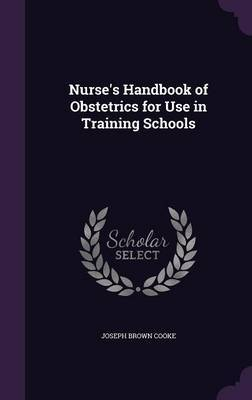 Nurse's Handbook of Obstetrics for Use in Training Schools by Joseph Brown Cooke image