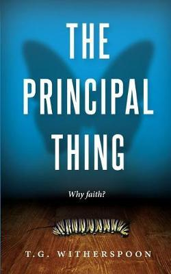 The Principal Thing by T G Witherspoon image