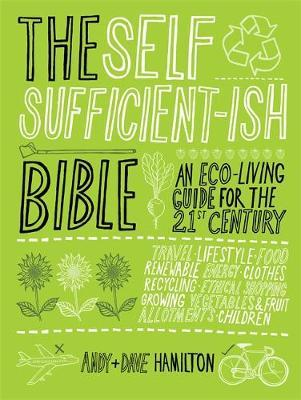 The Self-Sufficientish Bible by Andy Hamilton
