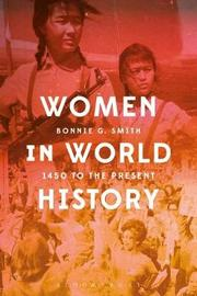 Women in World History by Bonnie G Smith