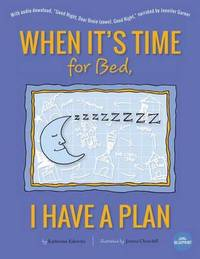 When It's Time for Bed, I Have a Plan by Katherine Eskovitz