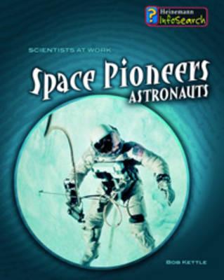 Space Pioneers by Louise Spilsbury