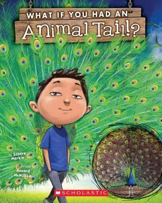 What If You Had an Animal Tail? by Sandra Markle