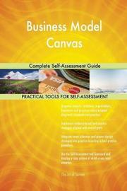 Business Model Canvas Complete Self-Assessment Guide by Gerardus Blokdyk image