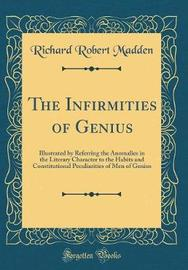 The Infirmities of Genius by Richard Robert Madden image