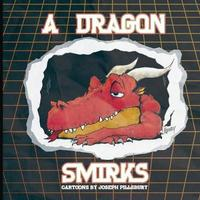 A Dragon Smirks by Joseph T Pillsbury image