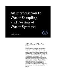 An Introduction to Water Sampling and Testing of Water Systems by J Paul Guyer