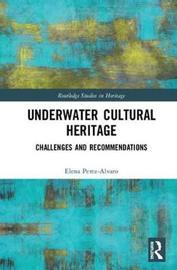 Underwater Cultural Heritage by Elena Perez-Alvaro