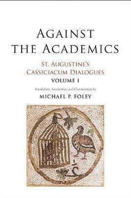 Against the Academics by Saint Augustine