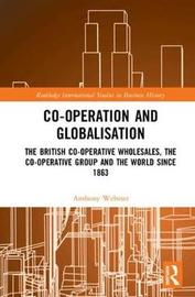 Co-operation and Globalisation by Anthony Webster