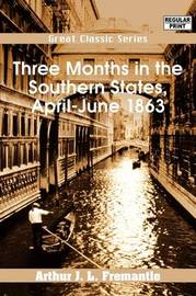 Three Months in the Southern States, April-June 1863 by Arthur J. L Fremantle image